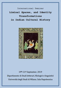 Liminal Spaces, and Identity Transformations in Indian Cultural History